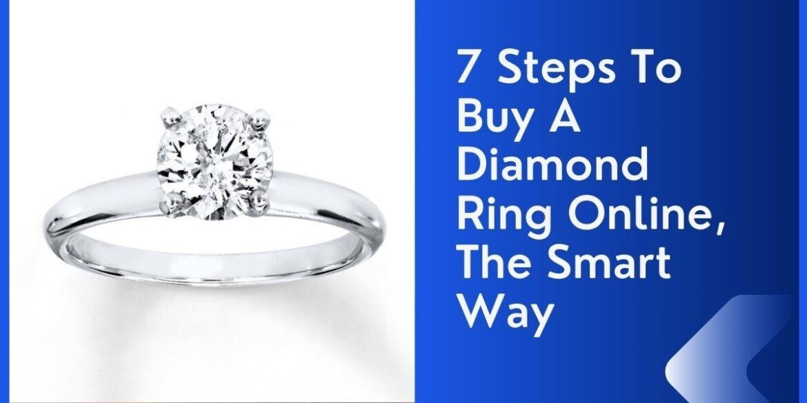 7 Steps To Buy A Diamond Ring Online, The Smart Way