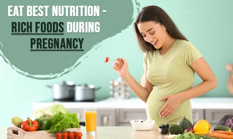 Eat Best Nutrition-Rich Foods during Pregnancy Diet