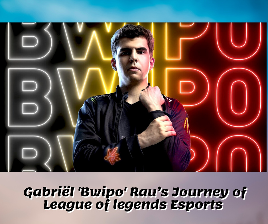 Gabriël 'Bwipo' Rau's Journey of League of legends Esports